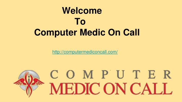 welcome to computer medic on call n.