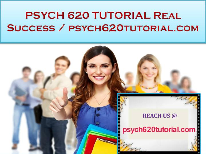 psych 620 tutorial real success psych620tutorial com n.