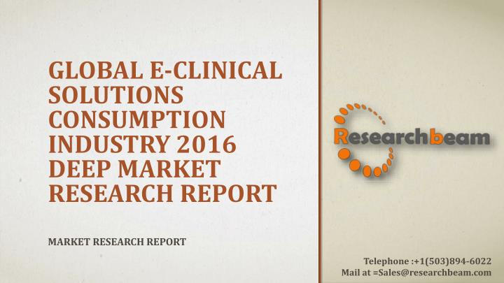 global e clinical solutions consumption industry 2016 deep market research report n.