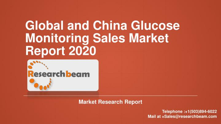 global and china glucose monitoring sales market report 2020 n.