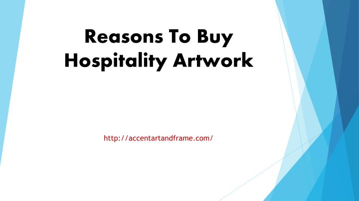 reasons to buy hospitality artwork n.