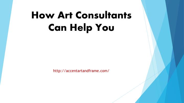 how art consultants can help you n.