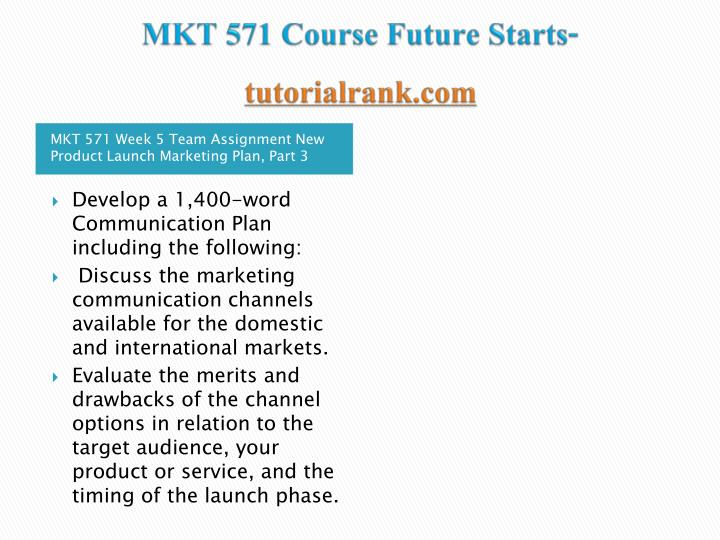 mkt571 week 6 product launch Mkt 421 week 4 product pricing and channels paper mkt 571 week 6 investor pitch mkt 571 week 6 new product launch marketing plan.