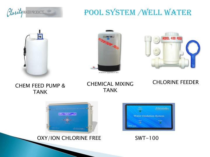 POOL SYSTEM /WELL WATER