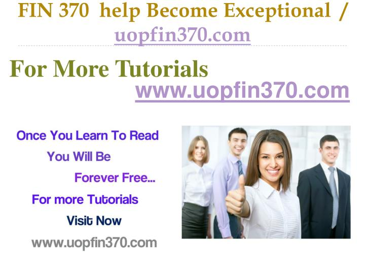 fin 370 help become exceptional uopfin370 com n.