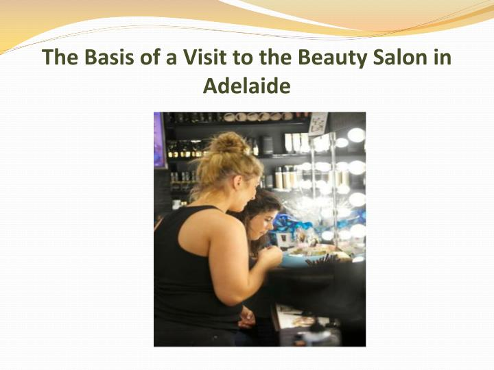 the basis of a visit to the beauty salon in adelaide n.