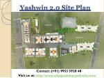 yashwin 2 0 site plan