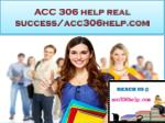 acc 306 help real success acc306help com