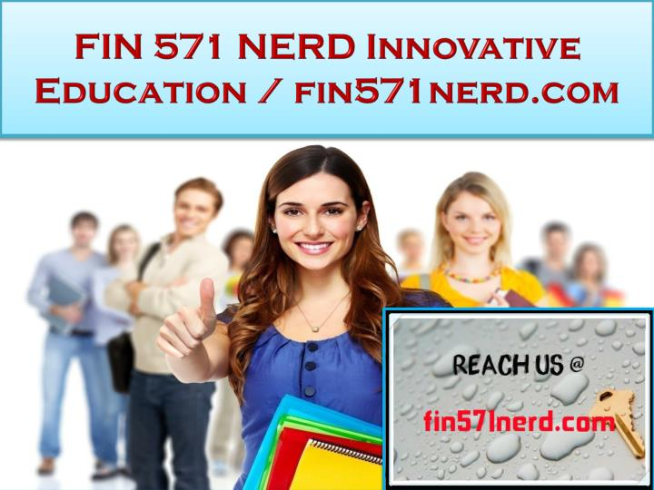 fin 571 nerd innovative education fin571nerd com n.