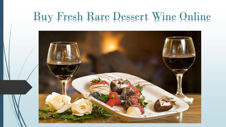 buy fresh rare dessert wine online n.