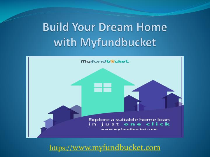 build your dream home with myfundbucket n.