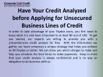 have your credit analyzed before applying for unsecured business lines of credit
