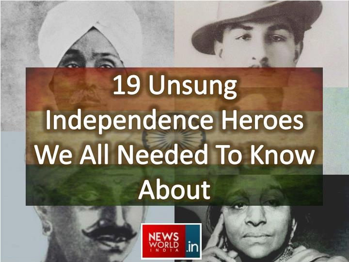 19 unsung independence heroes we all needed to know about n.