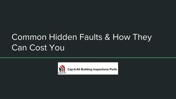 common hidden faults how they can cost you n.
