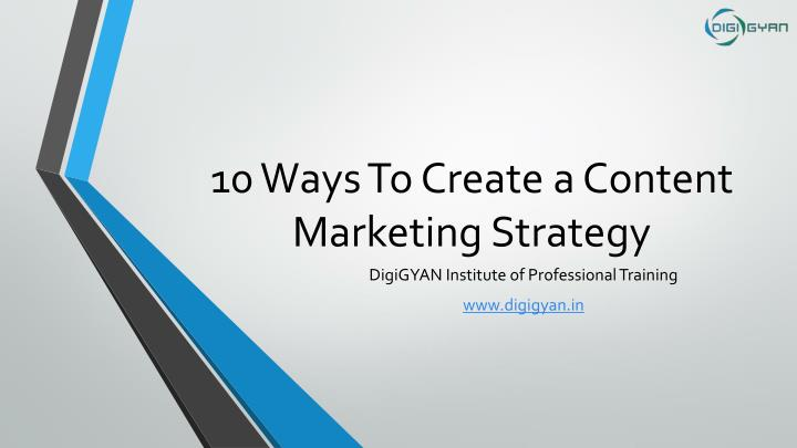 10 ways to create a content marketing strategy n.