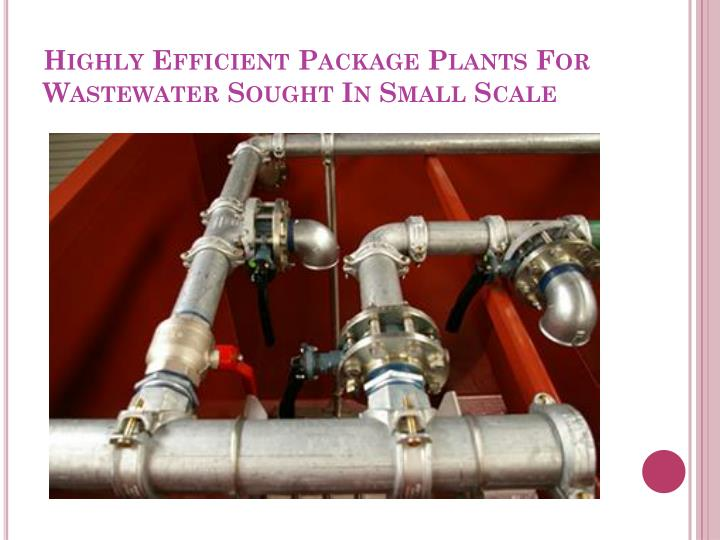 highly efficient package plants for wastewater sought in small scale n.