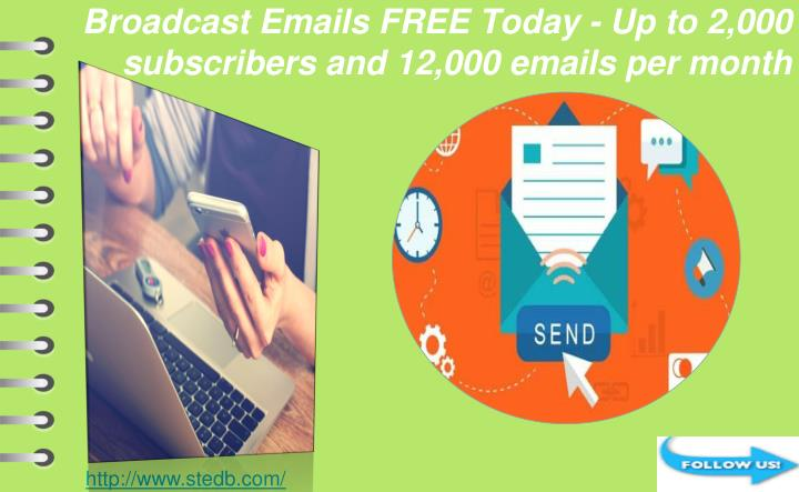 broadcast emails free today up to 2 000 subscribers and 12 000 emails per month n.