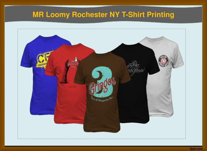 ppt mr loomy rochester ny t shirt printing powerpoint