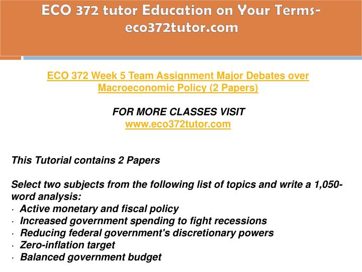 eco 372 week 5 power point View notes - eco 372 week 4 ppt from eco 372 eco 372 at university of phoenix control money supply methods to increase spending increase consumer confdence stimulation and growth use of stimulus find study resources  eco 372 week 4 ppt - control money supply methods to.