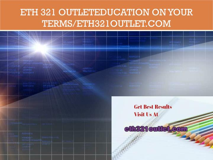 eth 321 outleteducation on your terms eth321outlet com n.