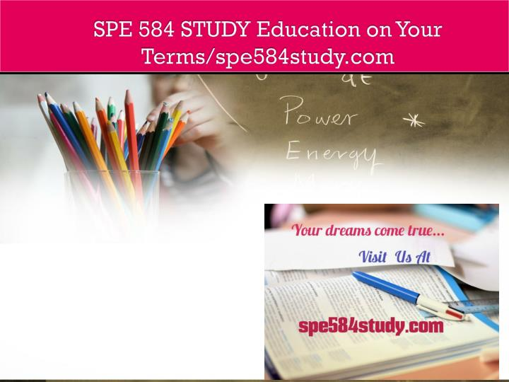 spe 584 study education on your terms spe584study com n.