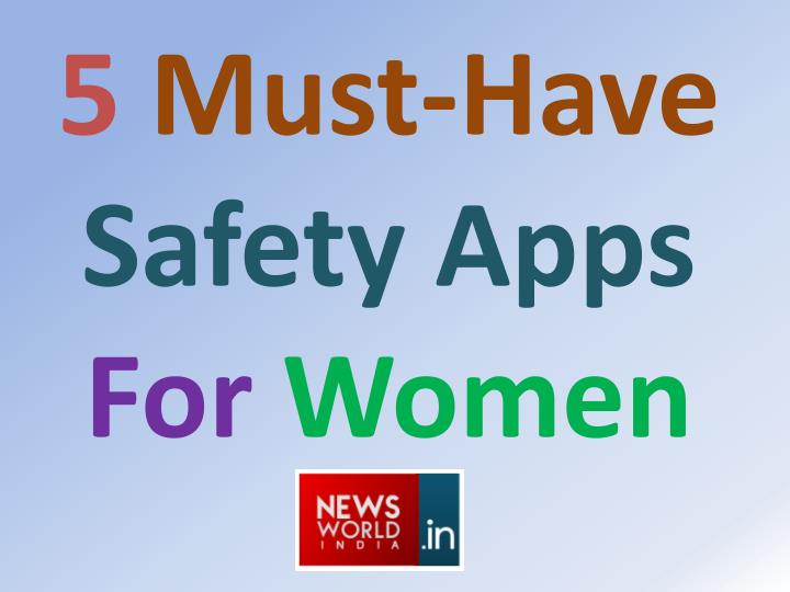5 must have safety apps for women n.