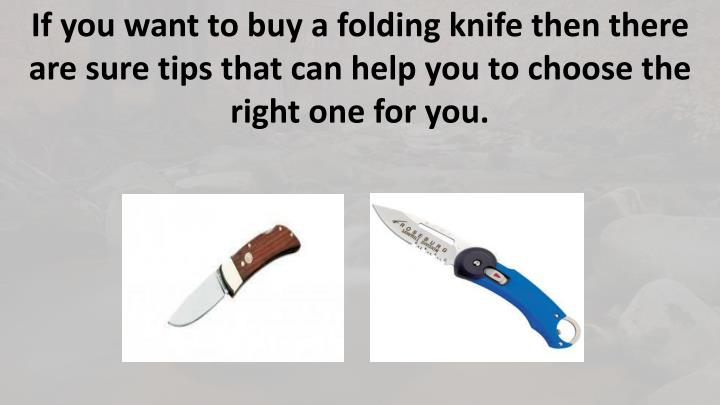 If you want to buy a folding knife then there