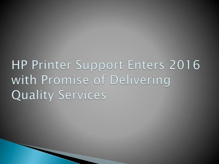 hp printer support enters 2016 with promise of delivering quality services n.