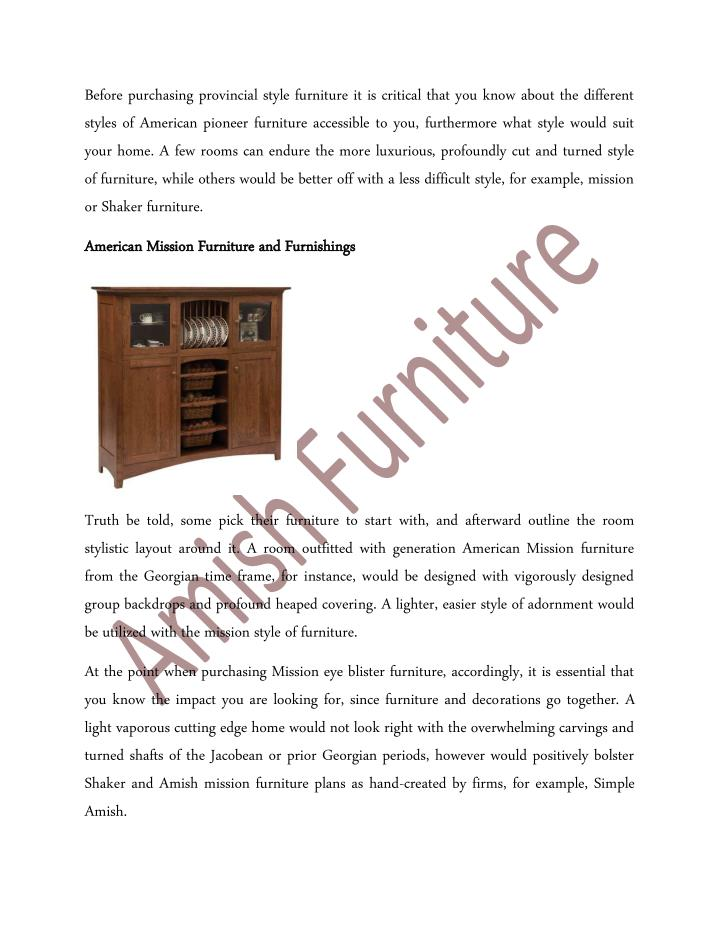 Before purchasing provincial style furniture it is critical that you know about the different