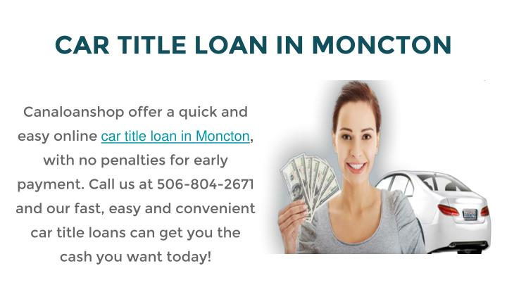 PPT - Online Title Loans At Low Interest Rates In Moncton ...