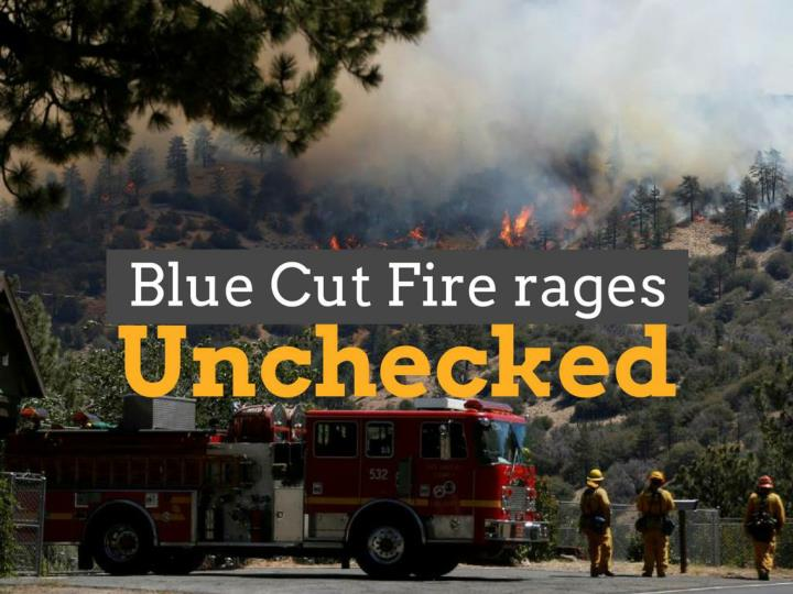 blue cut fire seethes unchecked n.