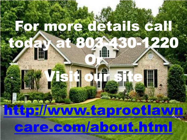 For more details call today at