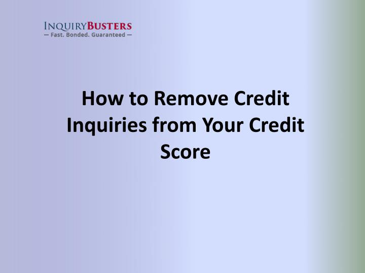 how to remove inquiries from credit report sample letter ppt how to remove credit inquiries from your credit 5745