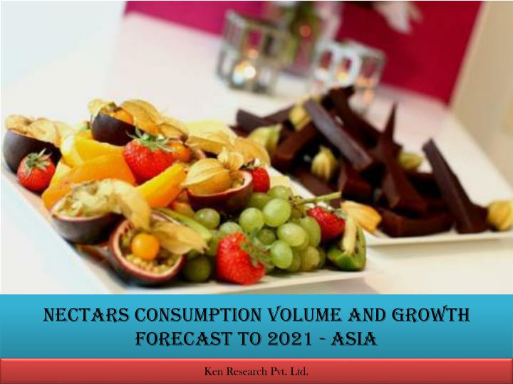 nectars consumption volume and growth forecast to 2021 asia n.