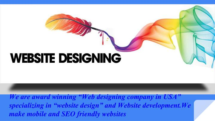 """We are award winning """"Web designing company in USA"""" specializing in """"website design"""" and Web..."""