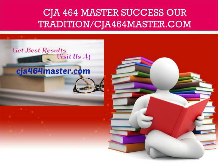 cja 464 master success our tradition cja464master com n.