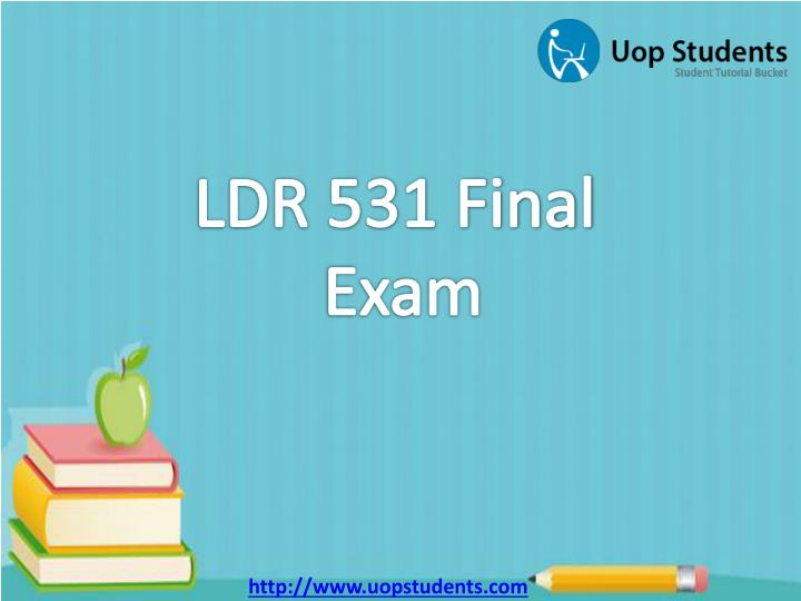 ldr 531 organizational leadership final exam answers Uop students can download online study guides of ldr 531 week 6 final exam from our finest educational tutorial website assignment e help you can buy ldr 531 final exam answers, ldr 531 final.