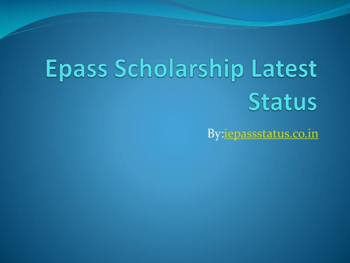epass scholarship latest status n.