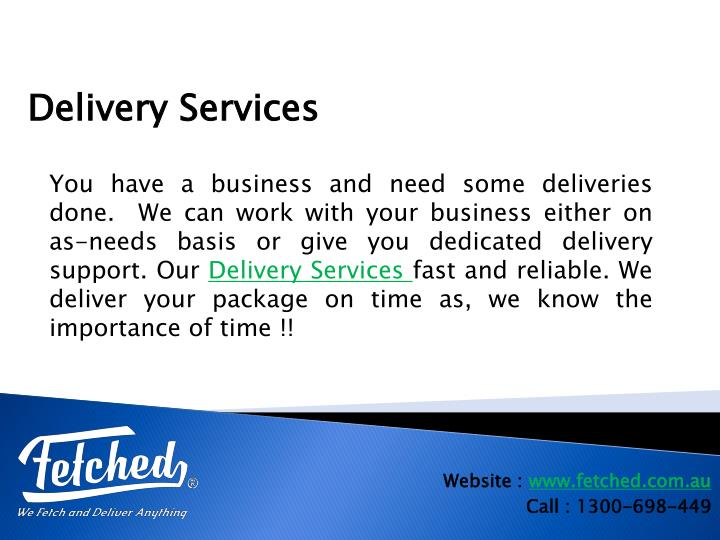 You have a business and need some deliveries done. We can work with your business either on as-needs basis or give you dedicated delivery support.Our