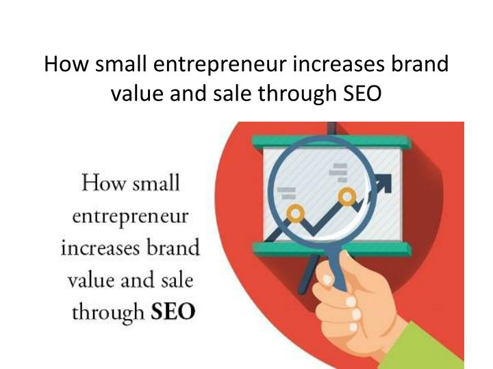 how small entrepreneur increases brand value and sale through seo n.