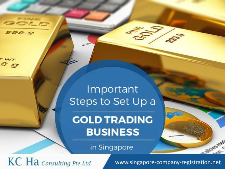 important steps to set up a gold trading business in singapore n.