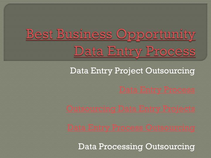 best business opportunity data entry process n.