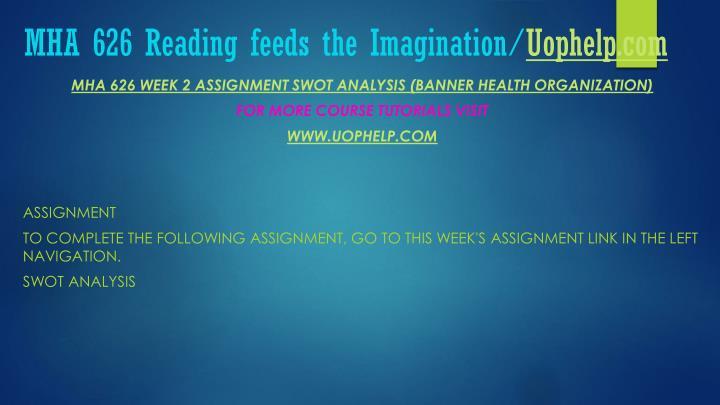 MHA 626 Reading feeds the Imagination/