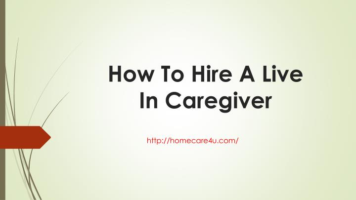 How To Hire A Live In Caregiver
