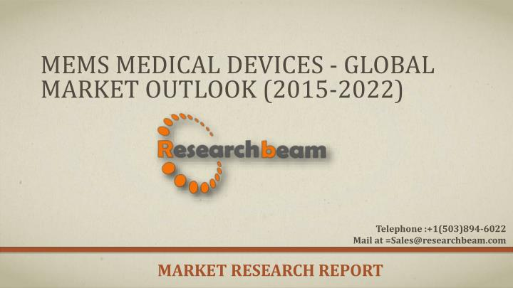 mems medical devices global market outlook 2015 2022 n.
