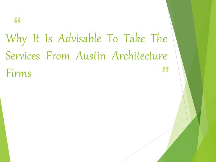 why it is advisable to take the services from austin architecture firms n.