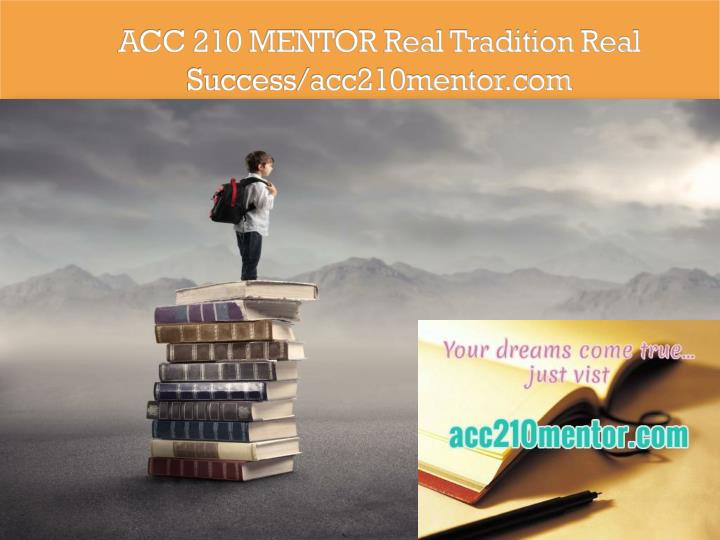 acc 210 mentor real tradition real success acc210mentor com n.