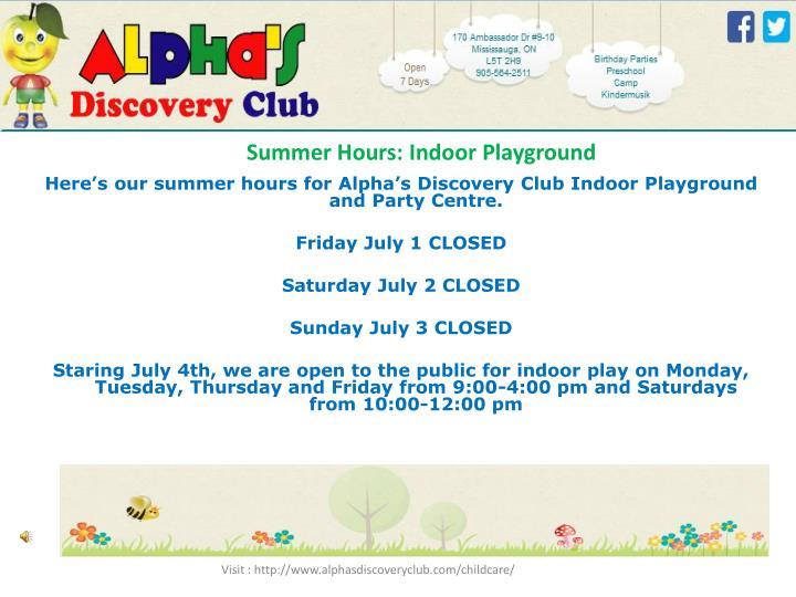 Summer hours indoor playground