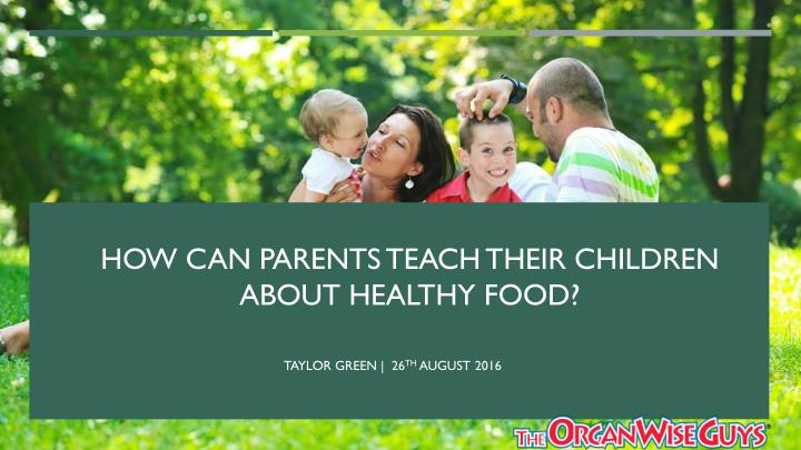 how can parents teach their children about healthy food n.
