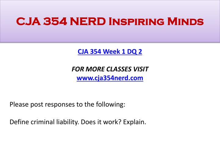 week cja 354 Whoever causes the death of another human being with intent to kill that person or another is guilty of a class a felony we recommend the sentence mandatory by the state of wisconsin, life imprisonment class c felony whoever by force or threat of imminent force carries another from one place to.